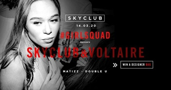 #GIRLSQUAD presents SKYCLUB & VOLTAIRE (WIN!)
